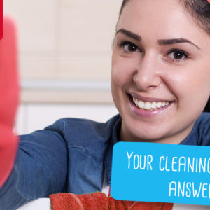 Your Cleaning Questions Answered